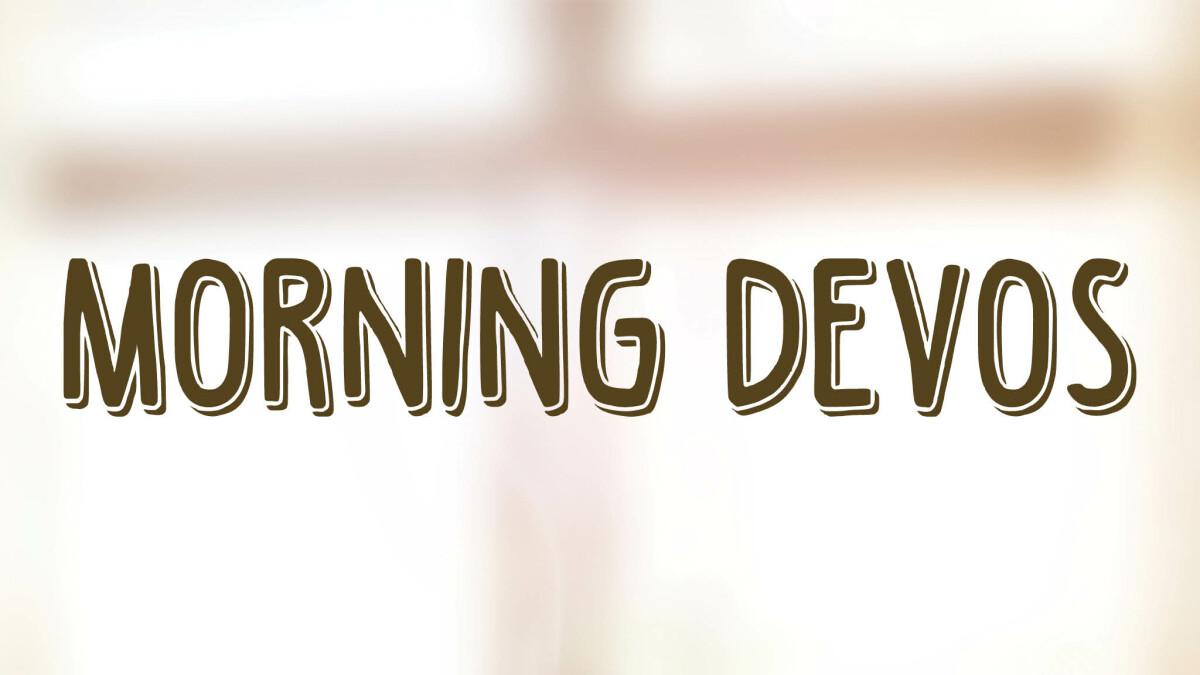 Morning Devos: MS & HS