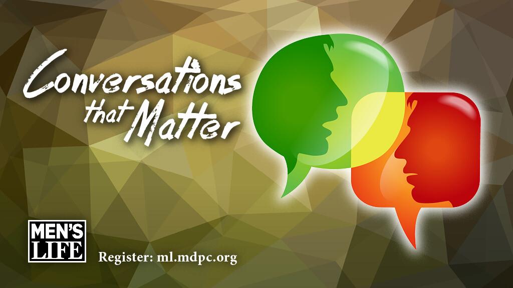Men's Life: Conversations That Matter
