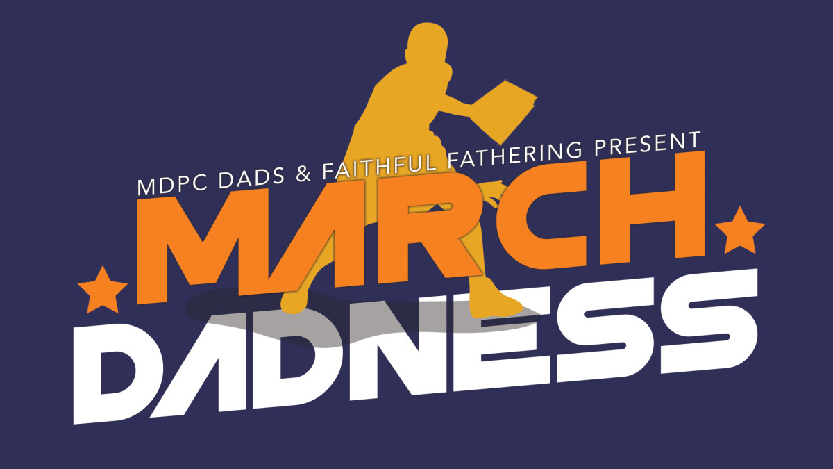 Men's Life Next Steps: March Dadness