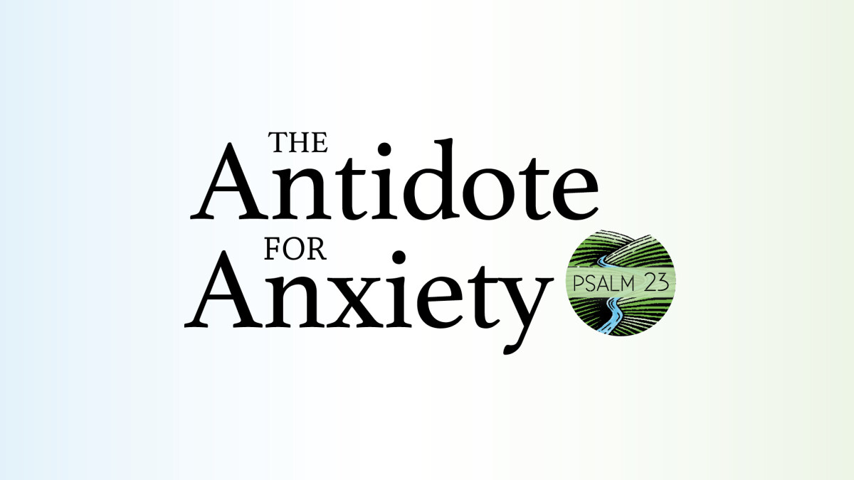 The Antidote for Anxiety