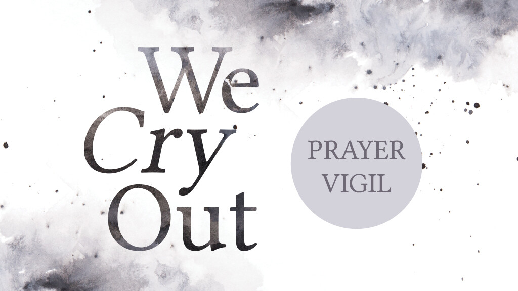 We Cry Out - Event Postponed