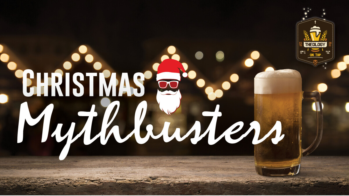 Theology On Tap: Christmas Mythbusters