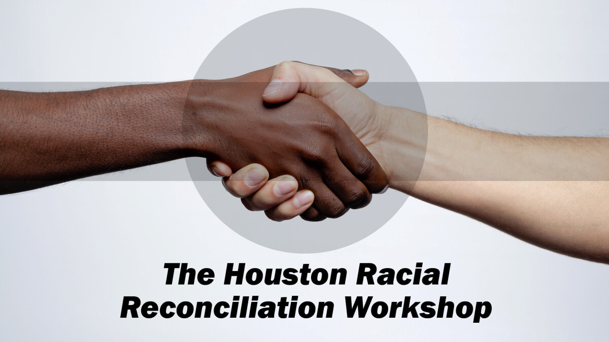 The Houston Racial Reconciliation Workshop
