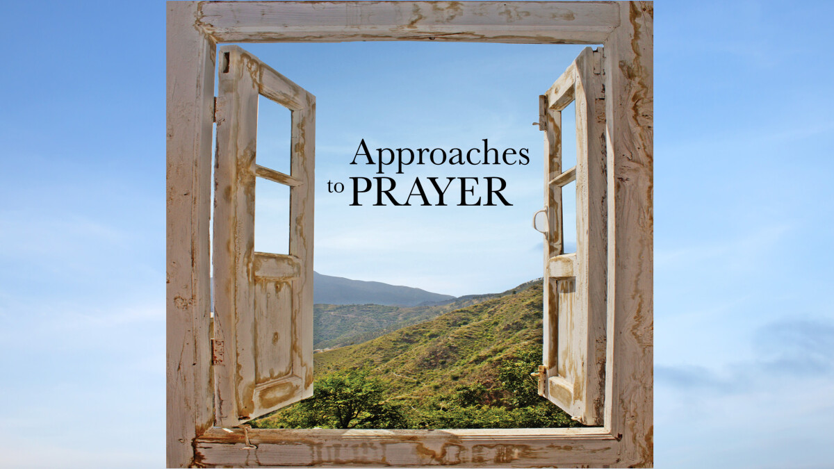 Approaches to Prayer