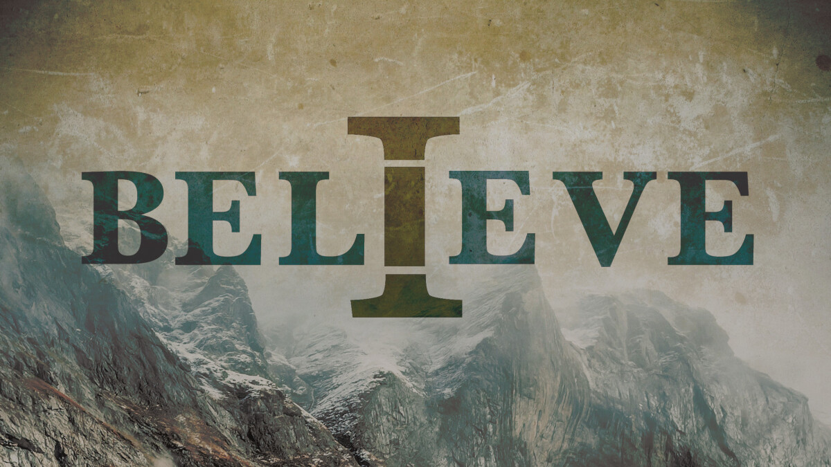 I BELIEVE Sermon Series
