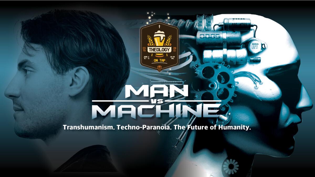 Theology On Tap: Transhumanism