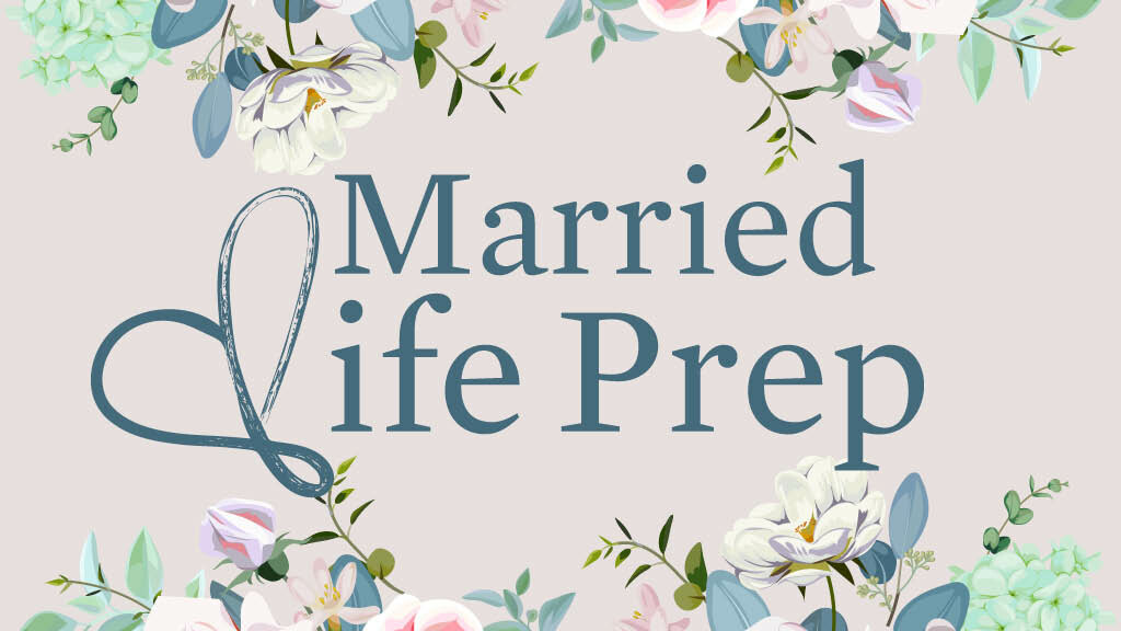 Married Life Prep