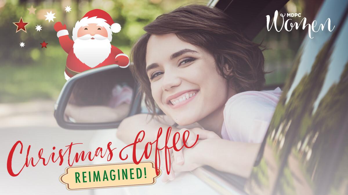 Women's Christmas Coffee - Reimagined!