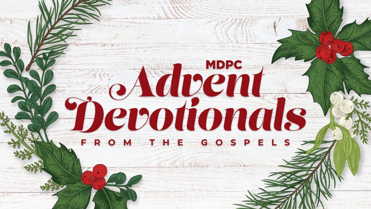 Advent Devotionals by the MDPC Pastors